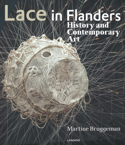 'Lace in Flanders. History and Contemporary Art' - Martine Bruggeman (Engelstalige uitgave)